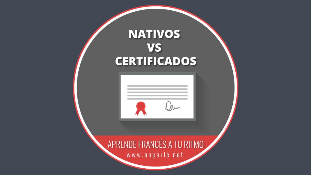 ¿Cuál es la diferencia entre un nativo y un profesor certificado?