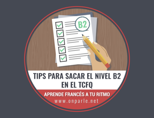 Tips para sacar el nivel B2 en el TCFQ
