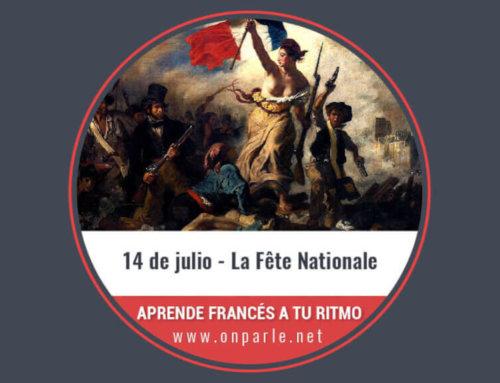 """El 14 de julio Fiesta Nacional de Francia, en francés """"La Fête Nationale"""""""